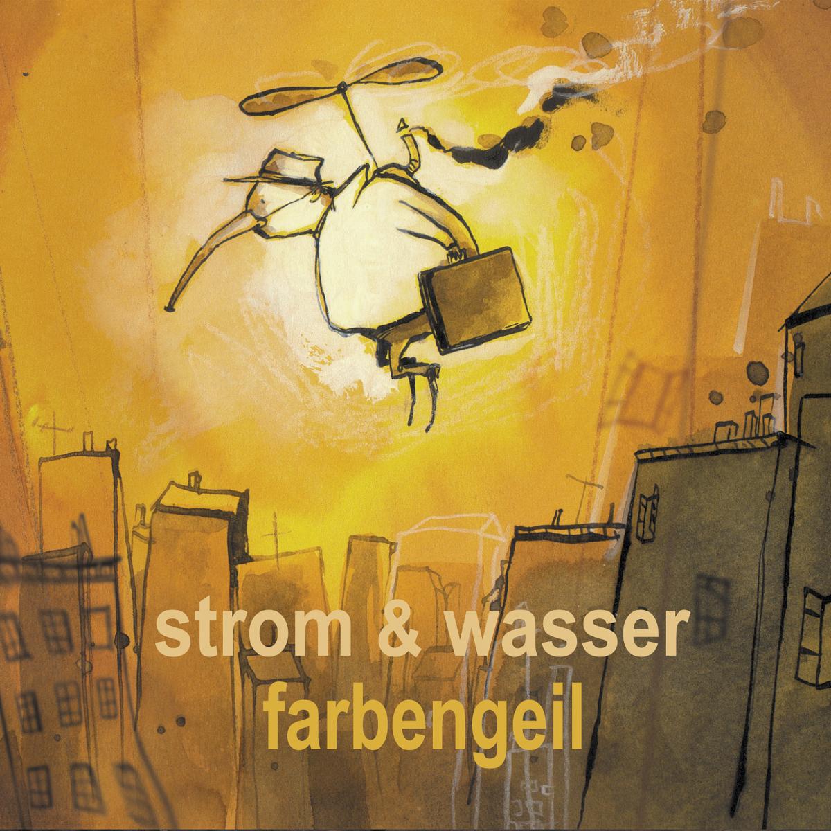 Strom & Waser - Farbengeil