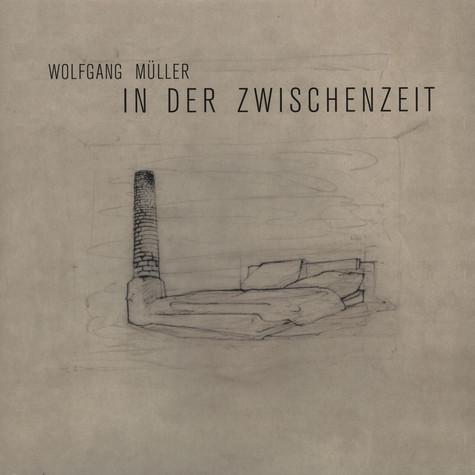 Wolfgang Müller - In der Zwischenzeit