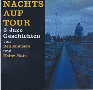 Beulshausen und Heinz Ratz - Nachts auf Tour