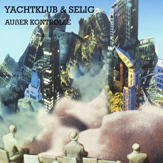 Yachtklub feat. Selig - Außer Konrolle