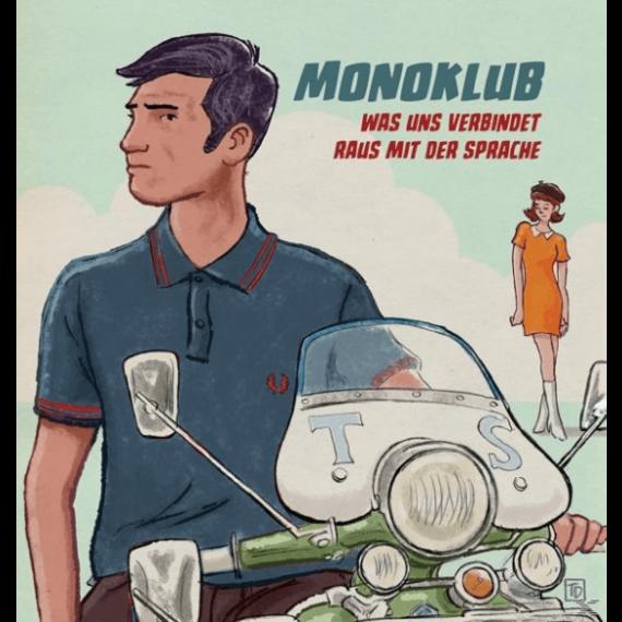 Monoklub - Was uns verbindet/Raus mit der Sprache