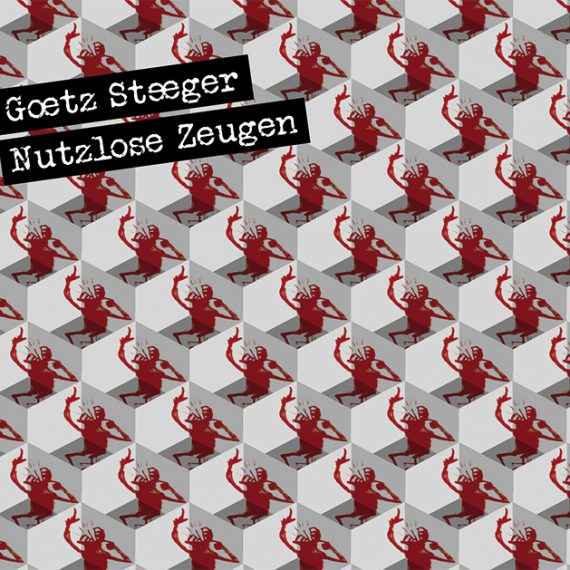 Goetz Steeger - Nutzlose zeugen