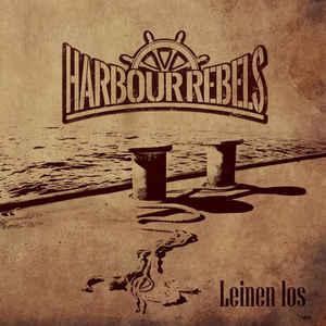 Harbour Rebels - Leinen los