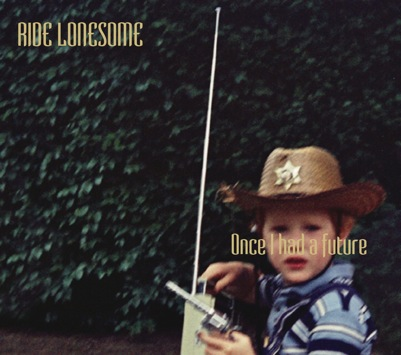 Ride Lonesome - Once I had a future