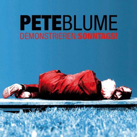 Pete Blume - Demonstrieren Sonntags!
