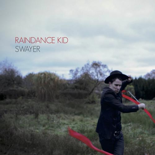 Raindance Kid - Swayer
